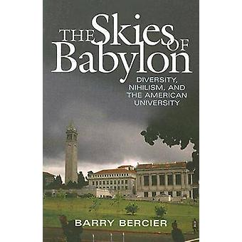 The Skies of Babylon - Diversity - Nihilism - and the American Univers