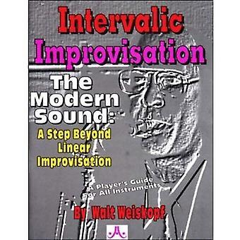Intervallic improvisatie: het moderne geluid: een stap verder dan lineaire improvisatie-een speler voor alle instrumenten (Jamey Aebersold Play-A-lange serie)