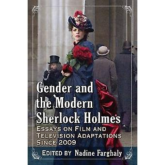 Gender and the Modern Sherlock Holmes - Essays on Film and Television