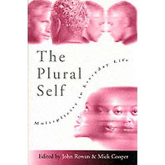 The Plural Self Multiplicity in Everyday Life by Cooper & Mick