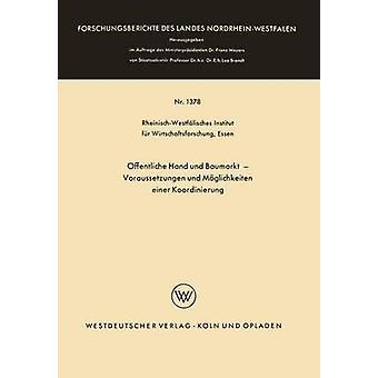 ffentliche Hand und Baumarkt Voraussetzungen und Mglichkeiten einer Koordinierung de RheinischWestfalisches Institut Fur Wir