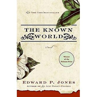 The Known World by Edward P Jones - 9780061159176 Book