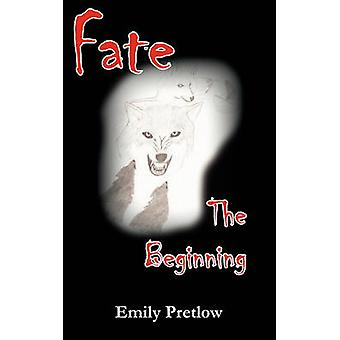 Fate the Beginning by Pretlow & Emily