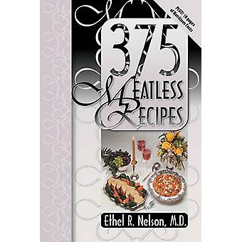 375 Meatless Recipes by Nelson & Ethel