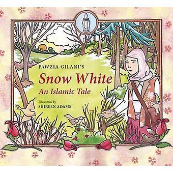Snow White - An Islamic Tale by Gilani Fawzia - Shireen Adams - 978086