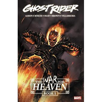 Ghost Rider The War For Heaven Book 1 by Jason Aaron