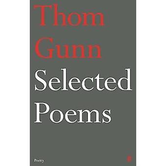 Selected Poems of Thom Gunn by Thom Gunn