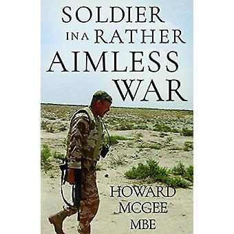 Soldiers in a Rather Aimless War by McGee & Howard