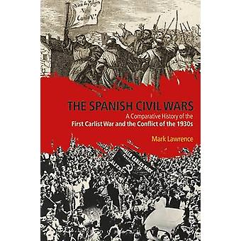 The Spanish Civil Wars by Lawrence & Mark