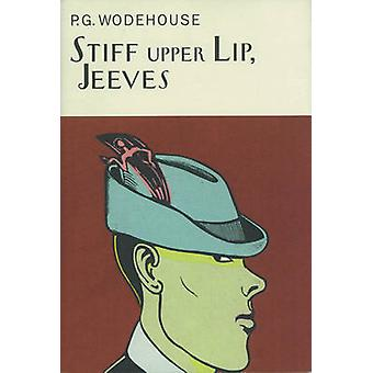 Stiff Upper Lip by P G Wodehouse
