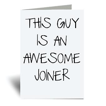 This Guy Is An Awesome Joiner A6 Greeting Card