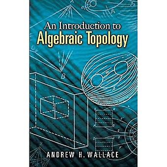Introduction to Algebraic Topology (Dover Books on Mathematics)