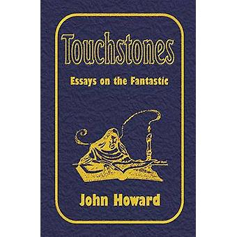 Touchstones Essays on the Fantastic by Howard & John