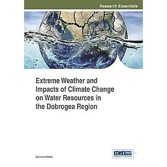 Extreme Weather and Impacts of Climate Change on Water Resources in the Dobrogea Region by Maftei & Carmen