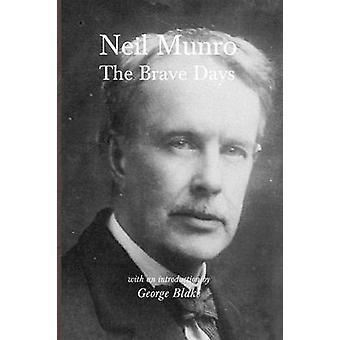 The Brave Days by Munro & Neil