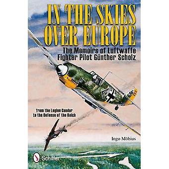 W niebo nad Europą - wspomnienia Luftwaffe Figher Pilot Gunth