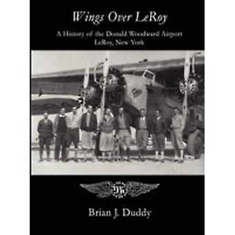 Wings Over LeRoy by Duddy & Brian J.