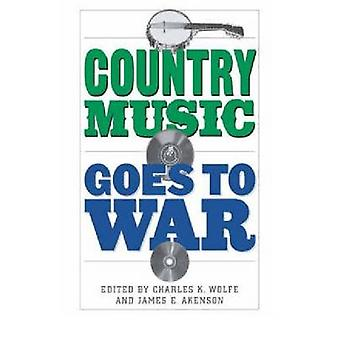 Country Music Goes to War by Wolfe & Charles K.