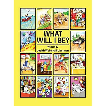 What Will I Be by Liberman & Judith Weinshall