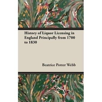 History of Liquor Licensing in England Principally from 1700 to 1830 by Webb & Beatrice Potter