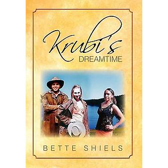 Krubis Dreamtime by Shiels & Bette