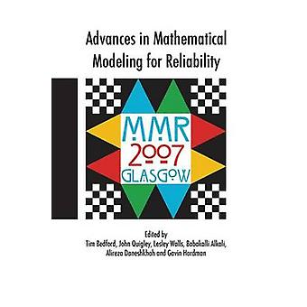 Advances in Mathematical Modeling for Reliability by Bedford & Tim