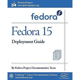 Fedora 15 Deployment Guide by Fedora Documentation Project