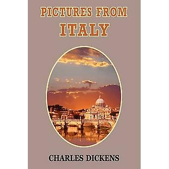 Pictures from Italy by Dickens & Charles