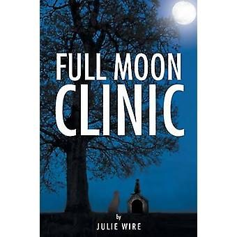 Full Moon Clinic by Wire & Julie