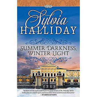 Summer Darkness Winter Light by Halliday & Sylvia