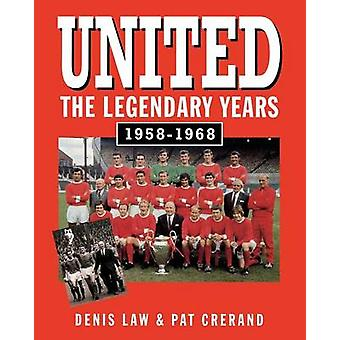 United  The Legendary Years by Law & Denis