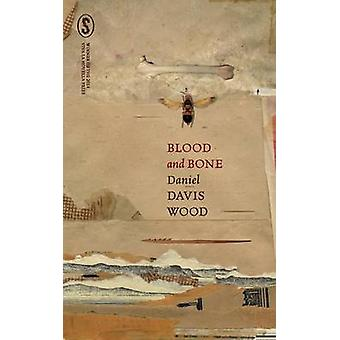 Blood and Bone by Davis Wood & Daniel