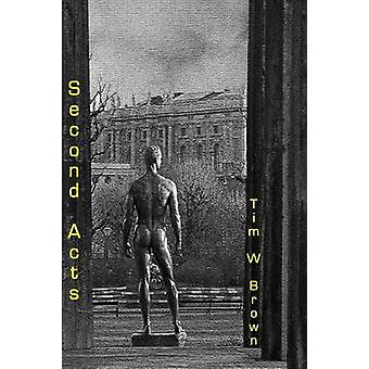 Second Acts by Brown & Tim W.