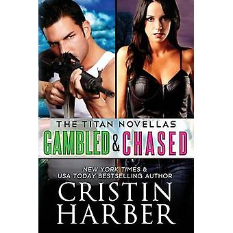 Titan Novellas Gambled  Chased by Harber & Cristin
