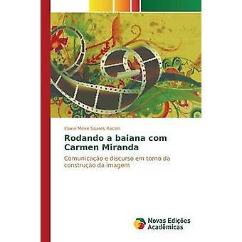 Rodando a baiana com Carmen Miranda by Soares Raslan Eliane Meire