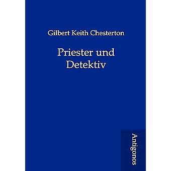 Priester Und Detektiv by Chesterton & G. K.