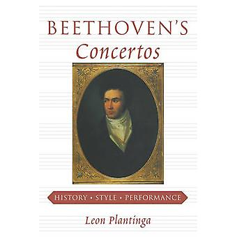 Beethovens Concertos History Style Performance by Plantinga & Leon