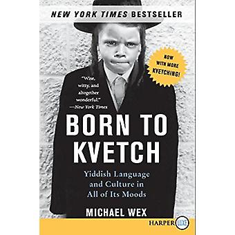 Born to Kvetch by Michael Wex - 9780061340840 Book