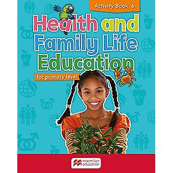 Health and Family Life Education for Primary Level Activity Book 6 by