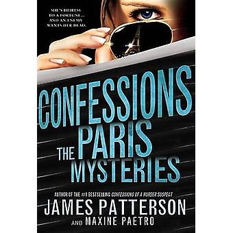Confessions - The Paris Mysteries by James Patterson - Maxine Paetro -