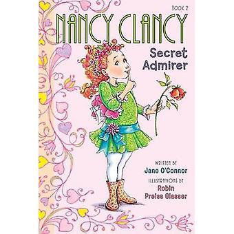 Nancy Clancy - Secret Admirer by Jane O'Connor - Robin Preiss Glasser