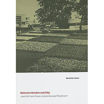 Between Garden and City - Jean Canneel-Claes and Landscape Modernism b
