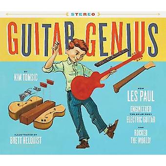 Guitar Genius - How Les Paul Engineered the Solid-Body Electric Guitar