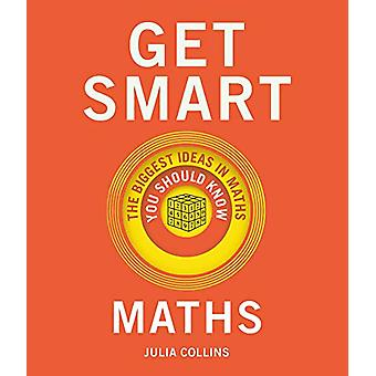 Get Smart - Maths - The Big Ideas You Should Know by Julia Collins - 97