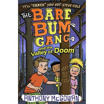 The Bare Bum Gang and the Valley of Doom by Anthony McGowan - 9781862