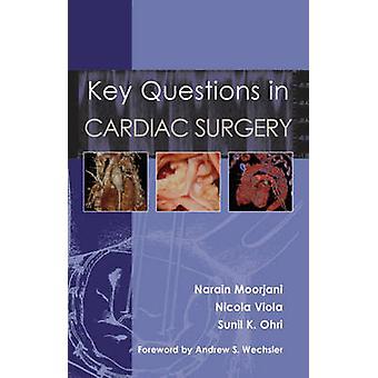 Key Questions in Cardiac Surgery by Narain Moorjani - Nicola Viola -