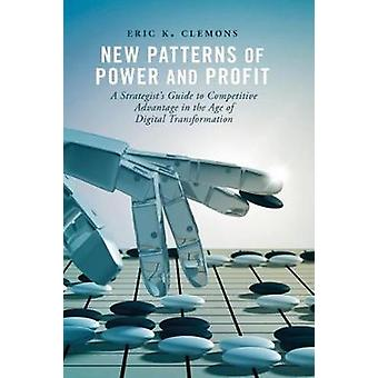 New Patterns of Power and Profit - A Strategist's Guide to Competitive