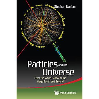 Particles and the Universe - From the Ionian School to the Higgs Boson