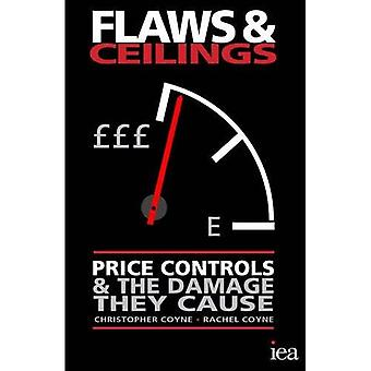 Flaws and Ceilings: Price Controls and the Damage They Cause (Hobart Paperback)