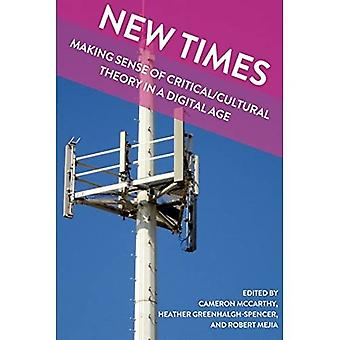 New Times: Making Sense of Critical/Cultural Theory in a Digital Age (Global Studies in Education)